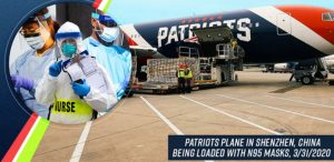 CORONAVIRUS PANDEMIC DISASTER – PATRIOT'S JET TO SHENZHEN CHINA and RETURN WITH FIRST PLANELOAD OF FRONTLINE HEALTHCARE PROTECTION SUPPLIES
